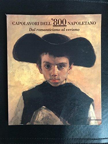 CAPOLAVORI DELL'800 NAPOLETANO DAL ROMANTICISMO AL VERISMO.
