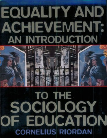 Equality and Achievement: An Introduction to the Sociology of Education