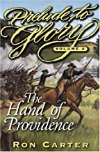 The Hand of Providence (Prelude to Glory, Vol 4)