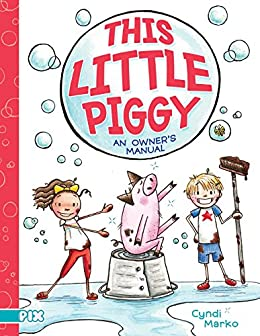 This Little Piggy: An Owner's Manual (PIX) by [Cyndi Marko]