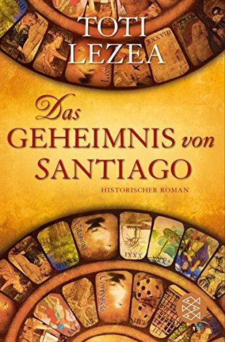 Das Geheimnis von Santiago: Historischer Roman