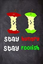 Stay Hungry Stay Foolish: 6'' X 9'' Lined Notebook|Inspirational Quotes On Every Page, Journal & Diary 100 Pages