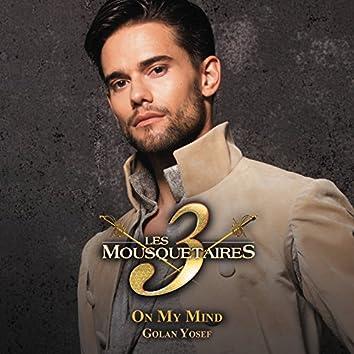 On My Mind (extrait du spectacle « Les 3 Mousquetaires ») [version française] (Radio Version)