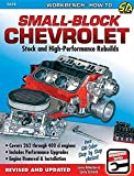 Small-Block Chevrolet: Stock and High-Performance Rebuilds (Workbench How-to)