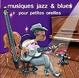 Musiques Jazz et Blues pour Peti...