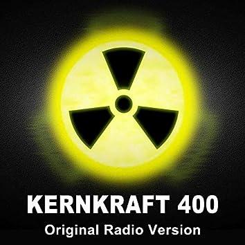 Kernkraft 400 (Original Radio Version)