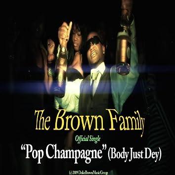 "Pop Champagne ""Body Just Dey"" - Single"