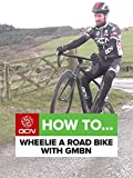 How To Wheelie A Road Bike With GMBN