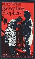 Revealing Prophets – Prophecy in Eastern African History (Eastern African Studies)
