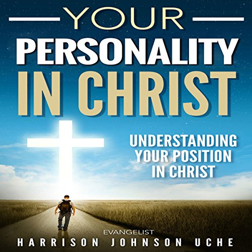 Your Personality in Christ: Understanding Your Position audiobook cover art