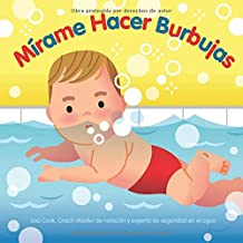 Mírame Hacer Burbujas (Mírame Nadar) (Spanish Edition)