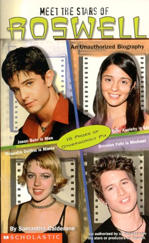 Meet the Stars of Roswell. An Unauthorized Biography