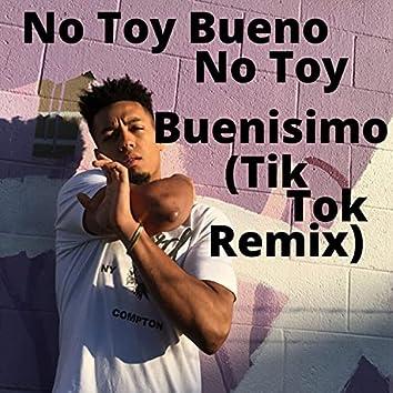 No Toy Bueno No Toy Buenísimo (Tik Tok Remix)