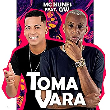 Toma Vara (feat. Mc Gw)