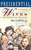 Presidential Wives (Second Edition): An Anecdotal History