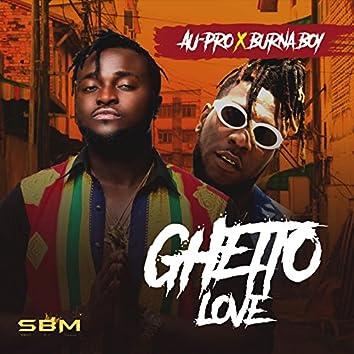 Ghetto Love (feat. Burna Boy)