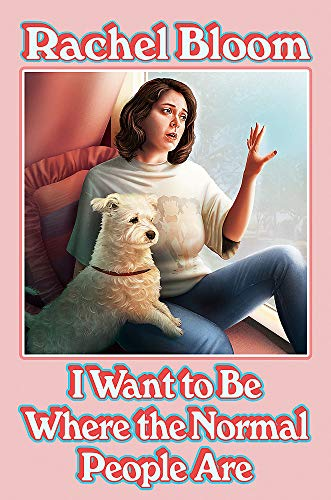 I Want to Be Where the Normal People Are: The perfect Christmas gift for Crazy Ex-Girlfriend fans