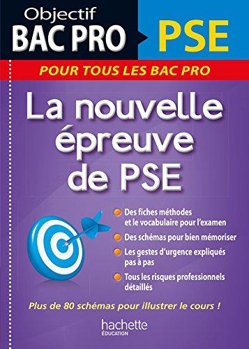 Objectif Bac Pro PSE, la nouvelle épreuve de PSE (Objectif Bac Pro - Fiches) (French Edition)