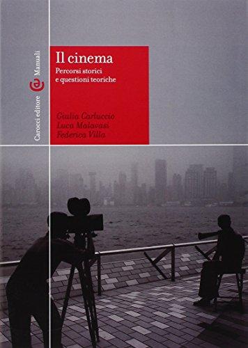 Il cinema. percorsi storici e questioni teoriche. Ediz. illustrata