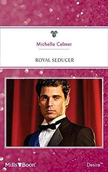 Royal Seducer (Royal Seductions Book 5) by [MICHELLE CELMER]