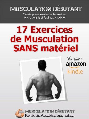 17 Exercices de Musculation Sans Matériel (French Edition)