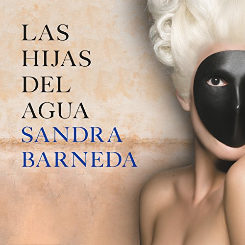 Las hijas del agua [The Daughters of the Water] audiobook cover art