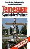 Temeswar, Symbol der Freiheit: So begann der Sturz des Ceausescu-Regimes - Hans Vastag