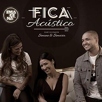 Fica (Participação especial Simone & Simaria) [Acústico]