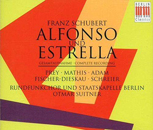 Schubert. Alfonso und Estrella (Gesamtaufnahme)