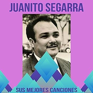 Juanito Segarra / Sus Mejores Canciones