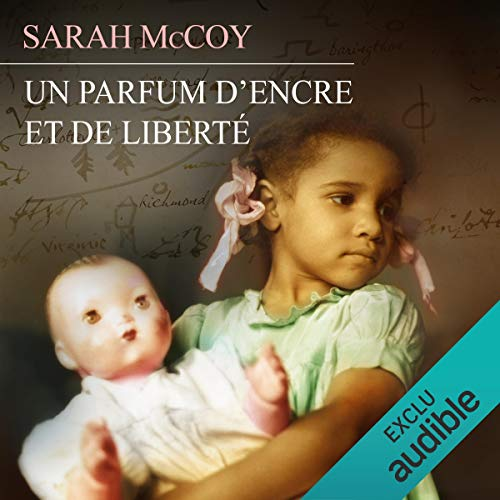 Un parfum d'encre et de la liberté                   Written by:                                                                                                                                 Sarah McCoy                               Narrated by:                                                                                                                                 Élodie Huber                      Length: 10 hrs and 37 mins     Not rated yet     Overall 0.0