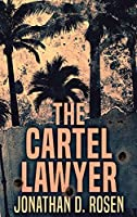 The Cartel Lawyer: Large Print Hardcover Edition