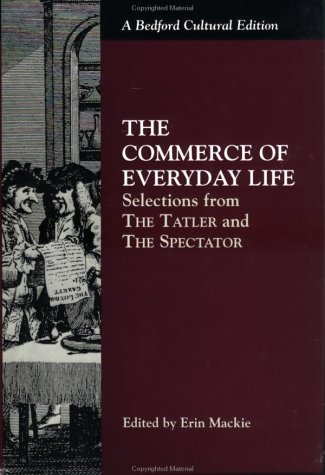 Download The Commerce of Everyday Life: Selections from the Tatler and the Spectator (Bedford Cultural Editions) 0312163711