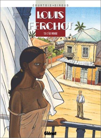 Louis Ferchot - Tome 05: L'Ile Rouge