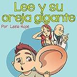 Lee y su oreja gigante (Libros para ninos en español [Children's Books in Spanish) nº 1)