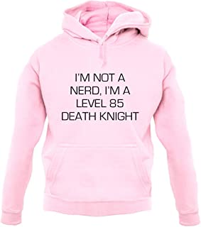 Teesh I'm Not A Nerd, I'm A Level 85 Death Knight - Unisex Hoodie/Hooded Top - Baby Pink - Large