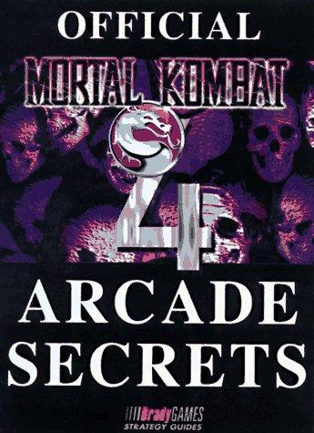 Official Mortal Kombat 4 Arcade Secrets (Official Strategy Guides)