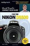 David Busch's Compact Field Guide for the Nikon D5500 by David D. Busch (2015-12-15)