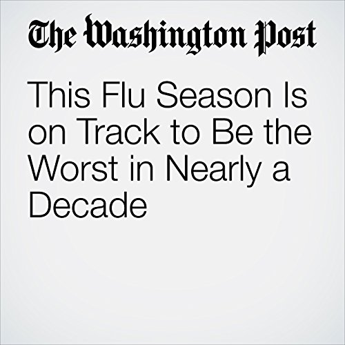 This Flu Season Is on Track to Be the Worst in Nearly a Decade copertina