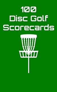 100 Disc Golf Scorecards: Disc Golf Scorebook (green)