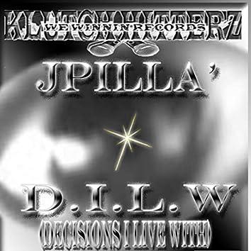 D.I.L.W(Decisions I Live With)
