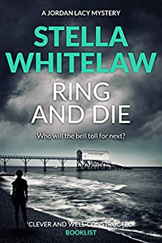 Ring and Die (Jordan Lacey Mysteries Book 6) by [Stella Whitelaw]