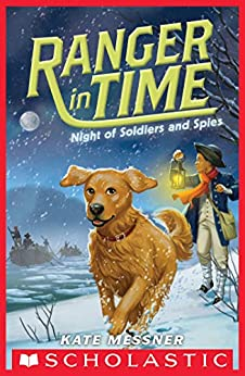 Night of Soldiers and Spies (Ranger in Time #10) by [Kate Messner, Kelley McMorris]