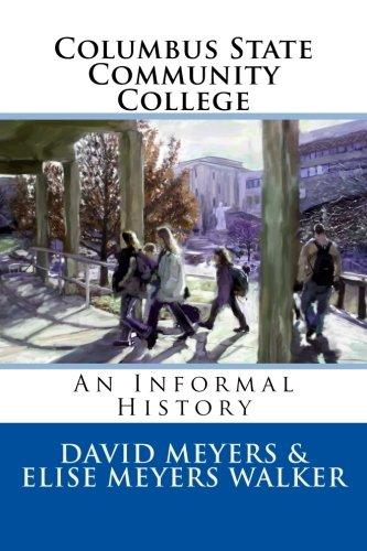 Book: Columbus State Community College - An Informal History by David Meyers & Elise Meyers Walker