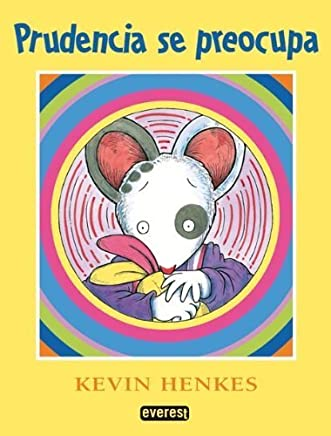 Prudencia Se Preocupa = Wemberly Worried (Coleccion Rascacielos) (Spanish Edition) by Kevin Henkes (2011-05-26)