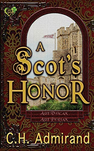 A Scot's Honor (Mo Ghra Mo Chroi Go Deo (My Love My Heart Forever), Band 3)
