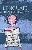 Lenguaje transformacional: La sintaxis del bienestar emocional