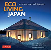 Eco Living Japan: Sustainable Ideas for Living Green by Deanna MacDonald(2016-02-09)