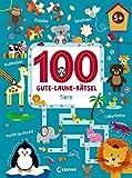 100 Gute-Laune-Rätsel - Tiere: Lernspiele für Kinder ab 5 Jahre