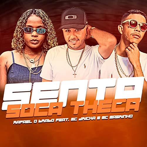 Senta Soca Theca (feat. Mc Dricka & Mc Magrinho) [Explicit]